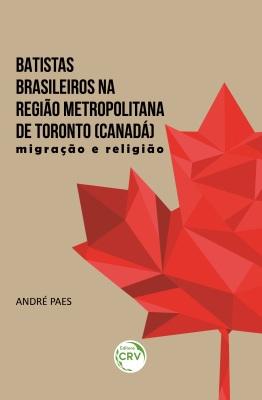 Capa - livro Batistas brasileiros na região metropolitana de toronto 2021